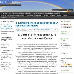 LE TIBETAIN - 3. L'emploi de formes spécifiques pour des buts spécifiques