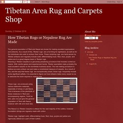 Tibetan Area Rug and Carpets Shop: How Tibetan Rugs or Nepalese Rug Are Made