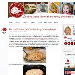 Tibetan Flatbread, the Perfect Soup Dunking Bread