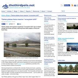 "Tibetan plateau faces massive ""ecosystem shift"""