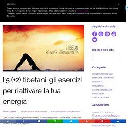 I 7 riti tibetani: gli esercizi per riattivare la tua energia