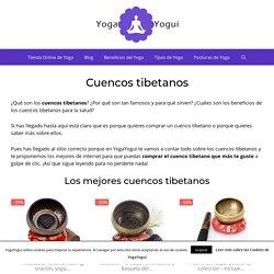 Cuencos Tibetanos: Qué Son y Cuáles son sus Beneficios ▷ YogaYogui