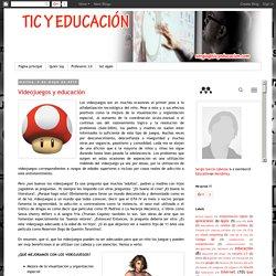 TIC y Educación: Videojuegos y educación