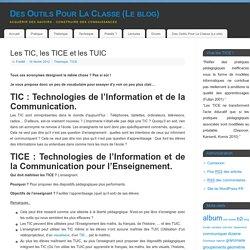 Les TIC, les TICE et les TUIC – Des Outils Pour La Classe (Le blog) -