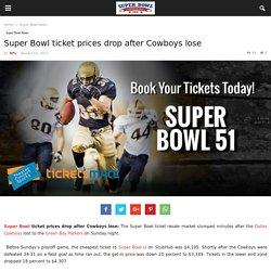 Super Bowl ticket prices drop after Cowboys lose – Super Bowl Commercials 2017