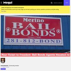 Your Ticket to Freedom- Bail Bonds Agents Houston tx - Mogul