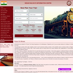 Palace on Wheel Train Tickets Booking India Fare, Schedule