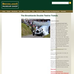Tickets - The Brooklands Double Twelve Tickets - Brooklands Museum Shop