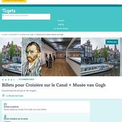 Tickets pour la Croisière sur le Canal + Musée Van Gogh