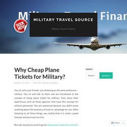 Why Cheap Plane Tickets for Military?