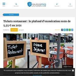 Tickets restaurant : le plafond d'exonération reste de 5,55 € en 2021