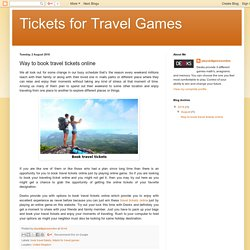 Tickets for Travel Games: Way to book travel tickets online