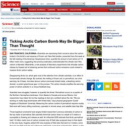 Ticking Arctic Carbon Bomb May Be Bigger Than Thought