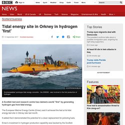 Tidal energy site in Orkney in hydrogen 'first' - BBC News