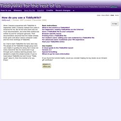 TiddlyWiki for the rest of us - An easy-to-use entry-level Tiddl