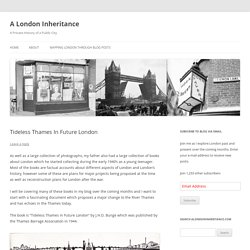 *****Tideless Thames In Future London - A London Inheritance