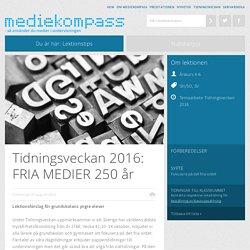 Tidningsveckan 2016: FRIA MEDIER 250 år
