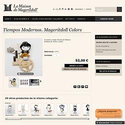 Tiempos Modernos. Mageritdoll Colors - La Maison de Mageritdoll