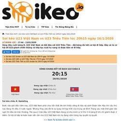 Soi kèo U23 Việt Nam vs U23 Triều Tiên lúc 20h15 ngày 16/1/2020 - Soikeo IO