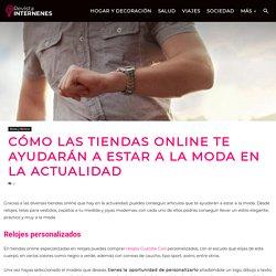 ▷ Cómo las tiendas online te ayudarán a estar a la moda en la actualidad