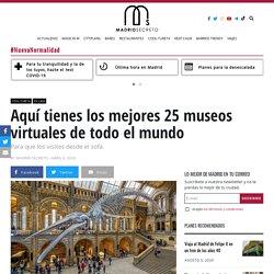 Aquí tienes los mejores 25 museos virtuales de todo el mundo