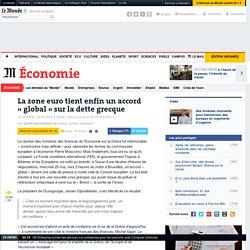 La zone euro tient enfin un accord «global» sur la dette grecque