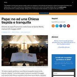 Papa: no ad una Chiesa tiepida e tranquilla – ZENIT – Italiano