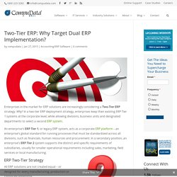 Two-Tier ERP: Why Implement A Dual ERP Strategy?