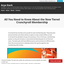 All You Need to Know About the New Tiered Crunchyroll Membership – Arya Stark