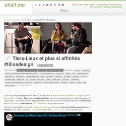 Tiers-Lieux et plus si affinités #tiliosdesign