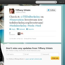 Tiffany Shlain: Check it: @TEDxBerkeley on