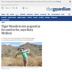 Tiger Woods is not as good as he used to be, says Rory McIlroy
