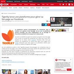 Tigerlily lance une plateforme pour gérer sa fan-page sur Facebook