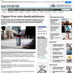 Tiggare kvar trots dansk polisinsats