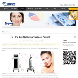Is HIFU Skin Tightening Treatment Painful?