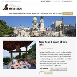 Tigre Tour & Lunch at Villa Julia