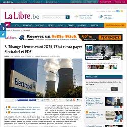 Si Tihange 1 ferme avant 2025, l'Etat devra payer Electrabel et EDF