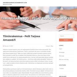 Tiiminrakennus - Pelit Tarjoaa Amazed.fi