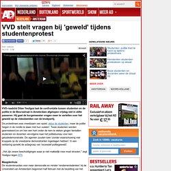 VVD stelt vragen bij 'geweld' tijdens studentenprotest