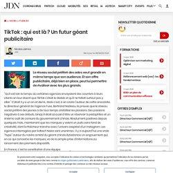 TikTok: qui est là? Un futur géant publicitaire