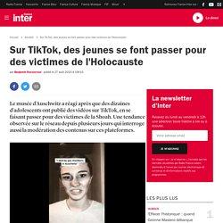 Sur TikTok, des jeunes se font passer pour des victimes de l'Holocauste