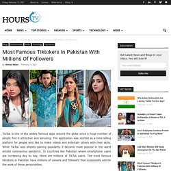 Most Famous Tiktokers In Pakistan With Millions Of Followers