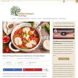 Baked Tilapia Parmesan with Cherry Tomato Sauce - Mediterranean Living