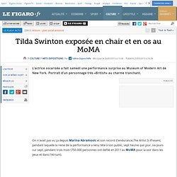 Tilda Swinton exposée en chair et en os au MoMA
