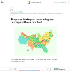 Tilegrams: Make your own cartogram hexmaps with our new tool. – Google News Lab – Medium