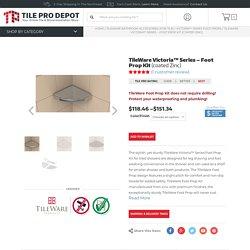 TileWare Foot Prop Kit (coated Zinc) - Victoria™ Series