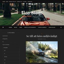Se till att köra miljövänligt - Elco Blogs