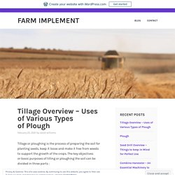 Tillage Overview – Uses of Various Types of Plough