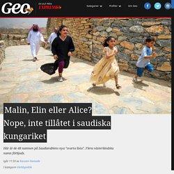 Malin, Elin eller Alice? Nope, inte tillåtet i saudiska kungariket