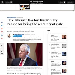 Rex Tillerson has lost his primary reason for being the secretary of state